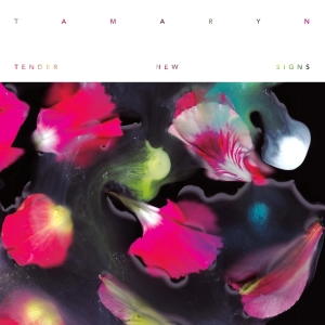 Tamaryn – Tender new signs